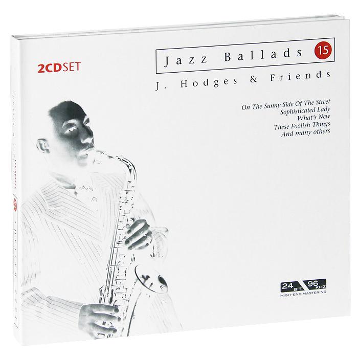Джонни Ходжес Jazz Ballads. Johnny Hodges & Friends (2 CD) джонни хортон johnny horton the ballads of johnny horton