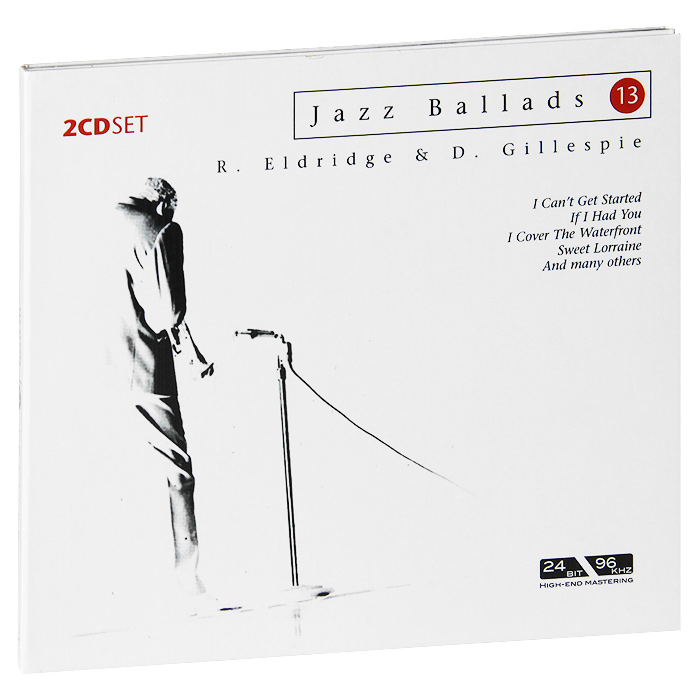 Рой Элдридж Jazz Ballads. Roy Eldridge & Dizzy Gillespie (2 CD) рой орбисон хэнк уильямс старший roy orbison the mgm years 13 cd