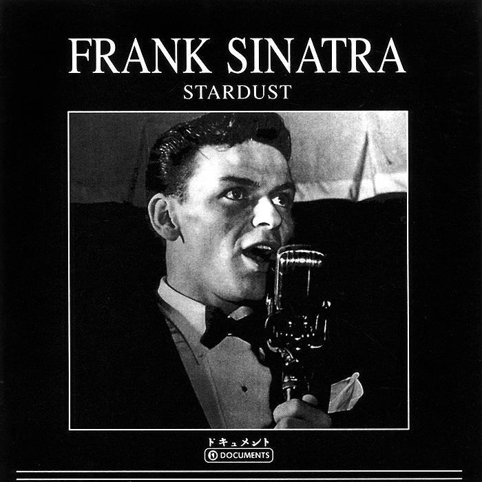 Фрэнк Синатра Frank Sinatra. Stardust (2 CD) cd frank sinatra a voice on air 1935 1955