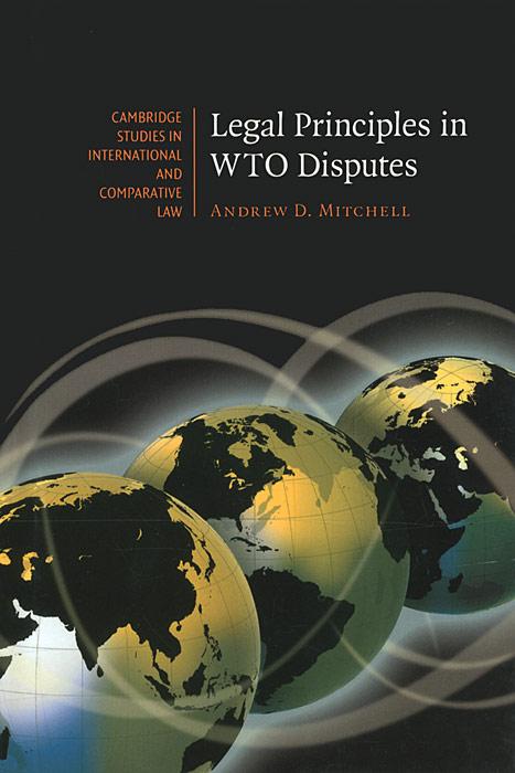 лучшая цена Legal Principles in WTO Disputes