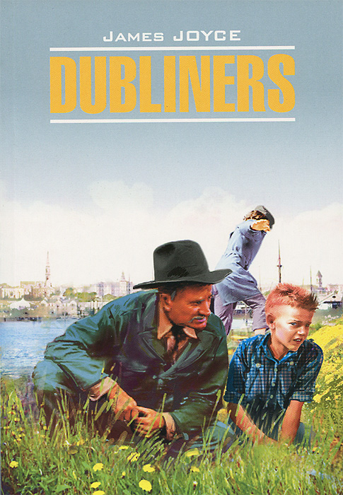 James Joyce Dubliners / Дублинцы james joyce dubliners дублинцы