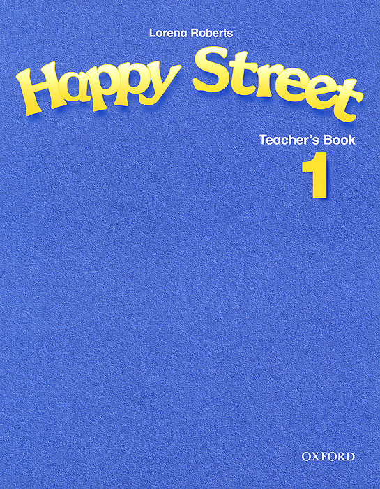 Lorena Roberts Happy Street 1: Teacher's Book happy street 1 activity book cd rom