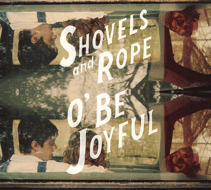 Shovels & Rope Shovels & Rope. O' Be Joyful rope