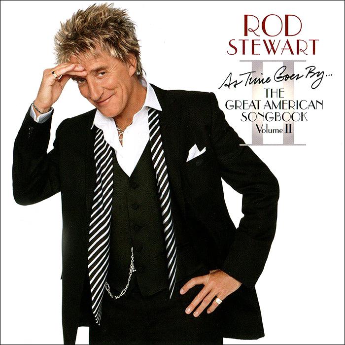 цены Род Стюарт Rod Stewart. As Time Goes By... The Great American Songbook. Volume II