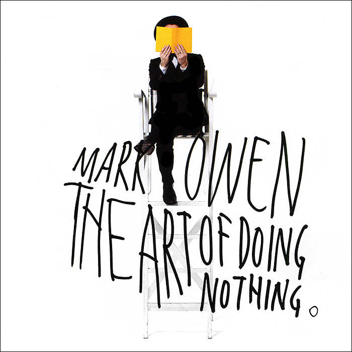 Mark Owen. The Art Of Doing Nothing