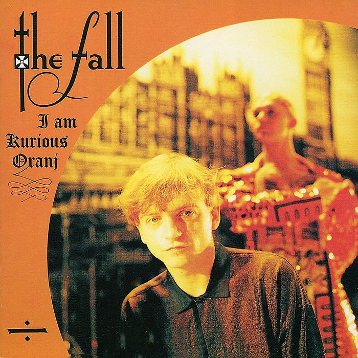 The Fall The Fall. I Am Kurious, Oranj the fall guy
