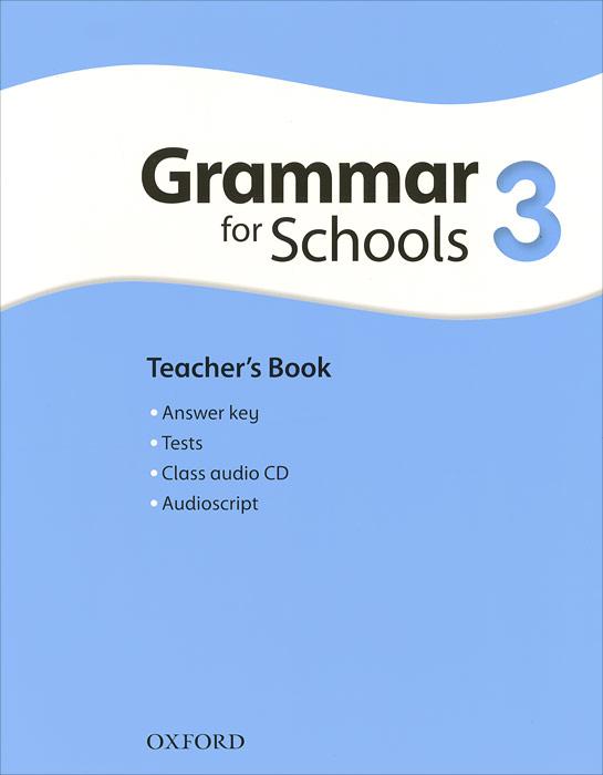 Oxford Grammar for Schools: 3: Teacher's Book (+ CD-ROM) oxford grammar for schools 4 teacher s book level a2 cd rom