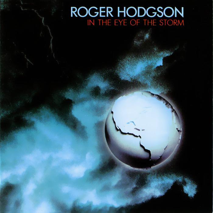 Роджер Ходжсон Roger Hodgson. In The Eye Of The Storm roger hodgson hanau