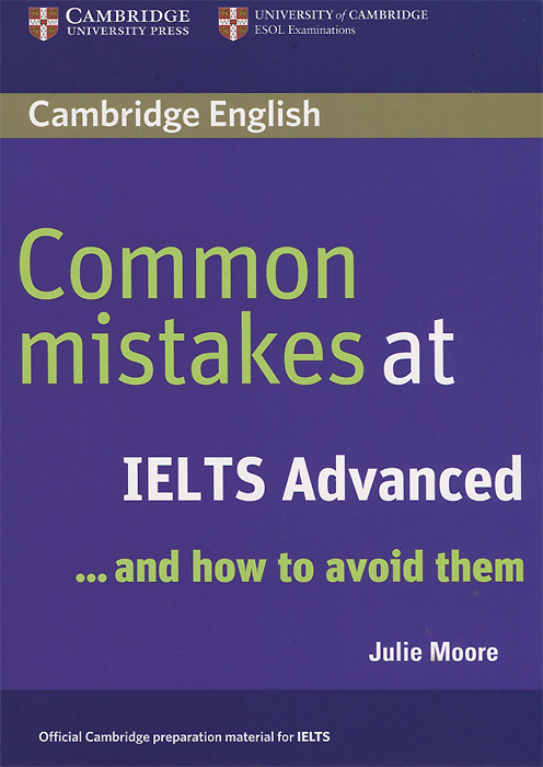 лучшая цена Common Mistakes at IELTS Advanced... And How to Avoid Them
