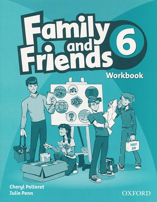 Family and Friends 6: Workbook | Пелтерет Черил, Penn Julie
