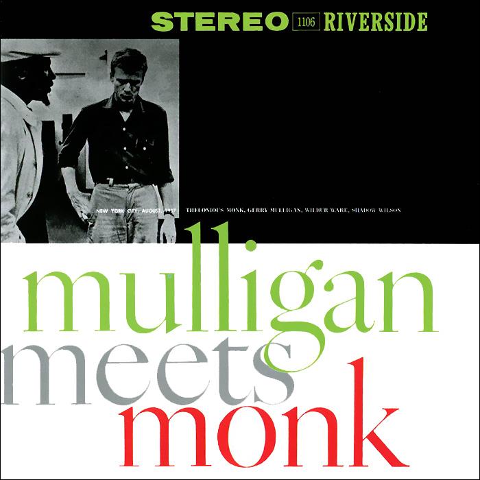 Телониус Монк,Джерри Маллиган Thelonious Monk, Gerry Mulligan. Mulligan Meets Monk телониус монк эрролл гарнер jazz piano выпуск 4