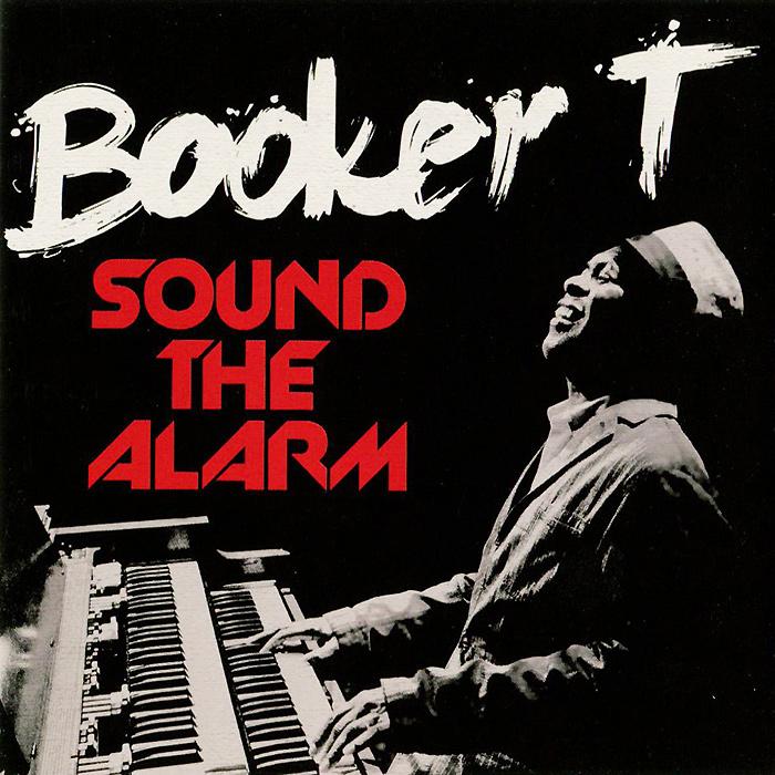 Букер Т. Джонс Booker T. Sound The Alarm (LP) booker