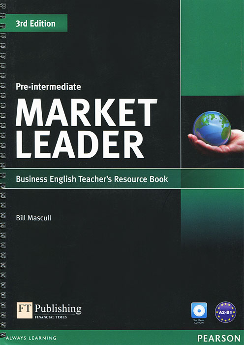 Market Leader: Pre-intermediate: Business English Teacher's Resource Book (+ CD-ROM) market leader pre intermediate course book with test file аудиокурс на 2 cd