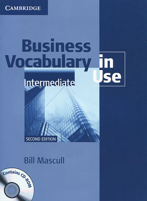 Business Vocabulary in Use: Intermediate (+ CD-ROM) mascull b business vocabulary in use intermediate second edition cd