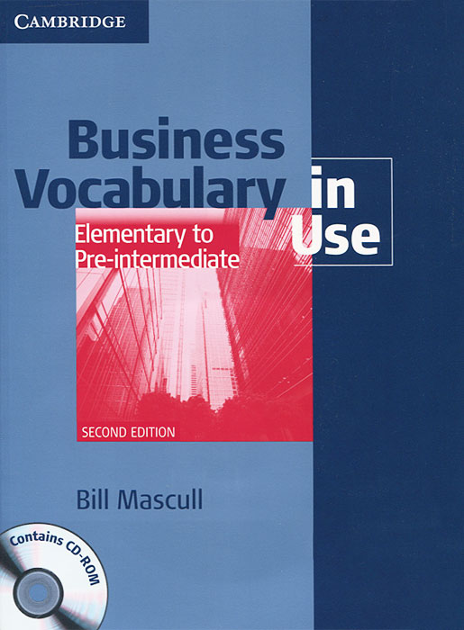 Business Vocabulary in Use: Elementary to Pre-intermediate (+ CD-ROM) mascull b business vocabulary in use intermediate second edition cd