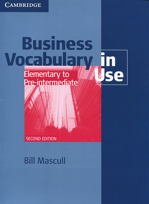 Business Vocabulary in Use: Elementary to Pre-Intermediate essential business vocabulary builder student s book cd