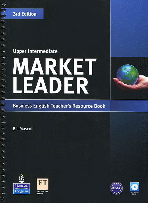 Market Leader: Upper Intermediate: Teacher's Resource Book and Test Master (+ CD-ROM) market leader upper intermediate teacher s resource book and test master cd rom
