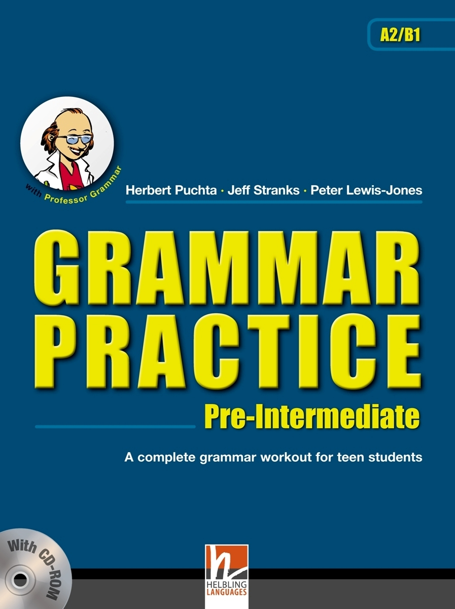 Grammar Practice Pre-Intermediate: A Complete Grammar Workout for Teen Students (+ CD-ROM) oxford living grammar upper intermediate cd rom