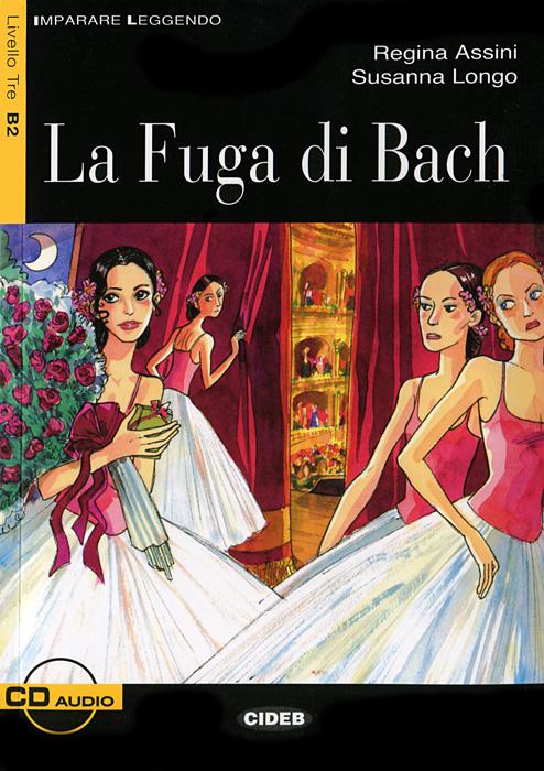 La Fuga di Bach (+ CD) la prima