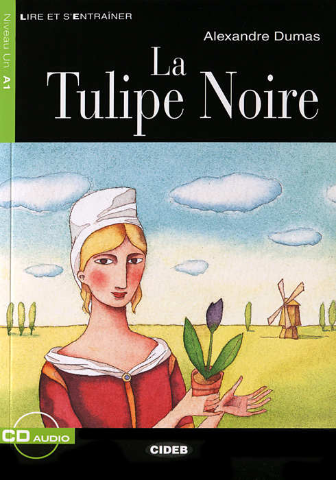 La Tulipe Noire: Niveau un A1 (+ CD)