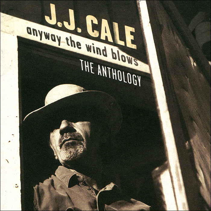 Дж.Дж. Кейл J.J. Cale. Any Way The Wind Blows. The Anthology (2 CD) jacky christie the wind blows north