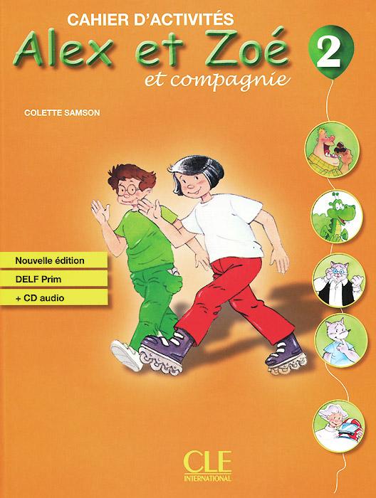 Alex et Zoe et Compagnie 2: Cahier d'activites (+ CD-ROM) alex et zoé et compagnie 2 cahier de découvertes culturelles