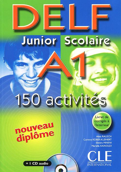Delf Junior Scolaire A1 150 Activites (+ CD-ROM) rdr cd [grune a1 ] dornroeschen