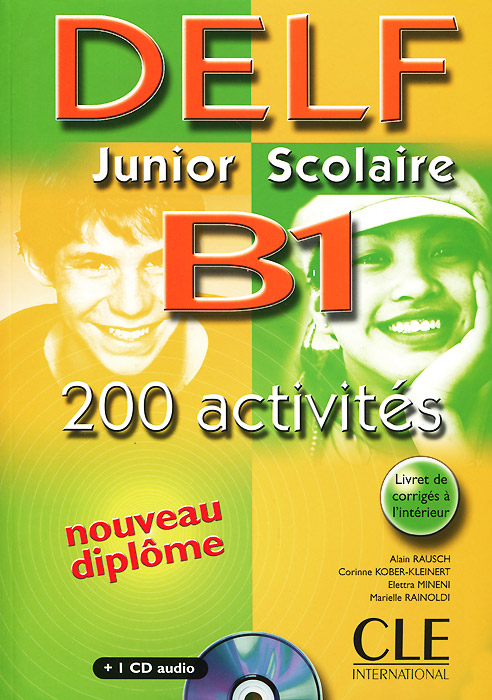 Delf Junior Scolaire B1: 200 Activites (+ CD-ROM)