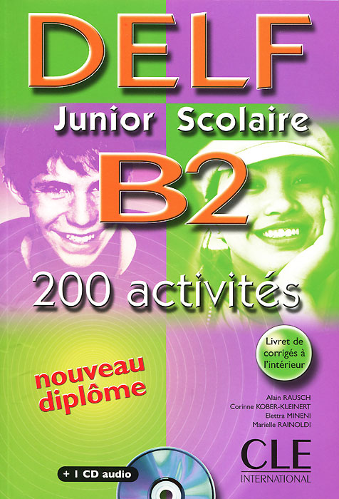 Delf Junior Scolaire B2: 200 Activires (+ CD)