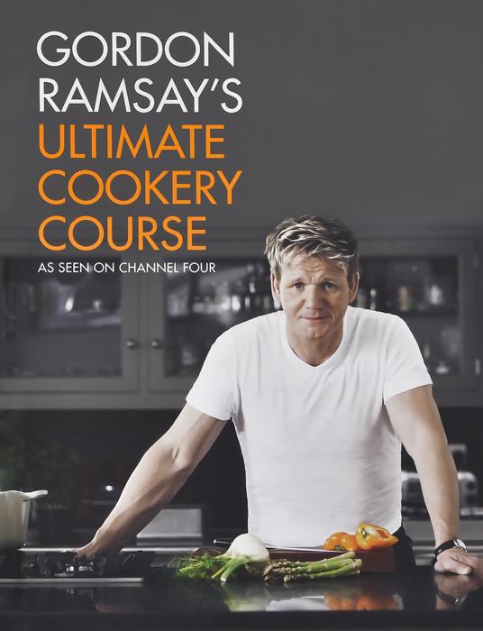 Gordon Ramsay's Ultimate Cookery Course ramsay gordon gordon ramsay chef for all seasons