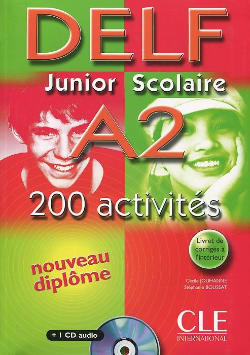 DELF Junior Scolaire A2: 200 Activites (+ CD-ROM)