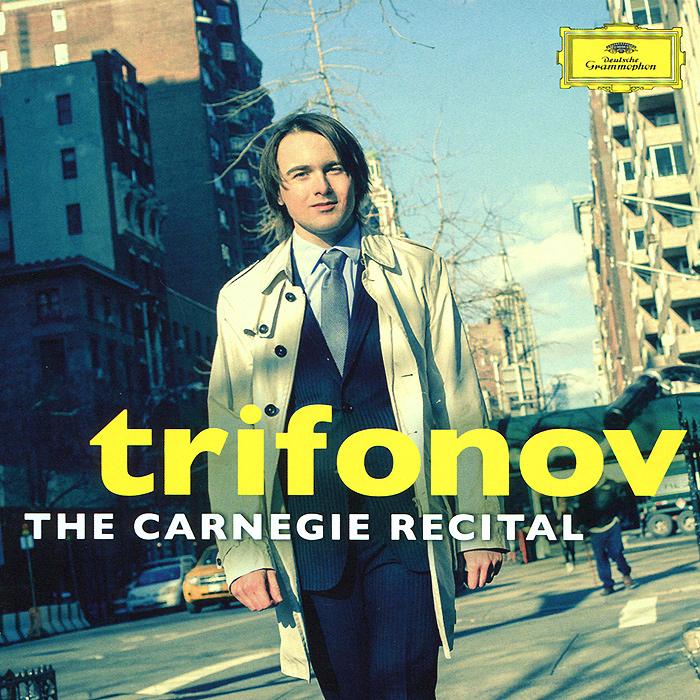 Даниил Трифонов Daniil Trifonov. The Carnegie Recital daniil trifonov chopin evocations
