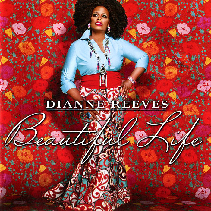 Диан Ривз Dianne Reeves. Beautiful Life все цены