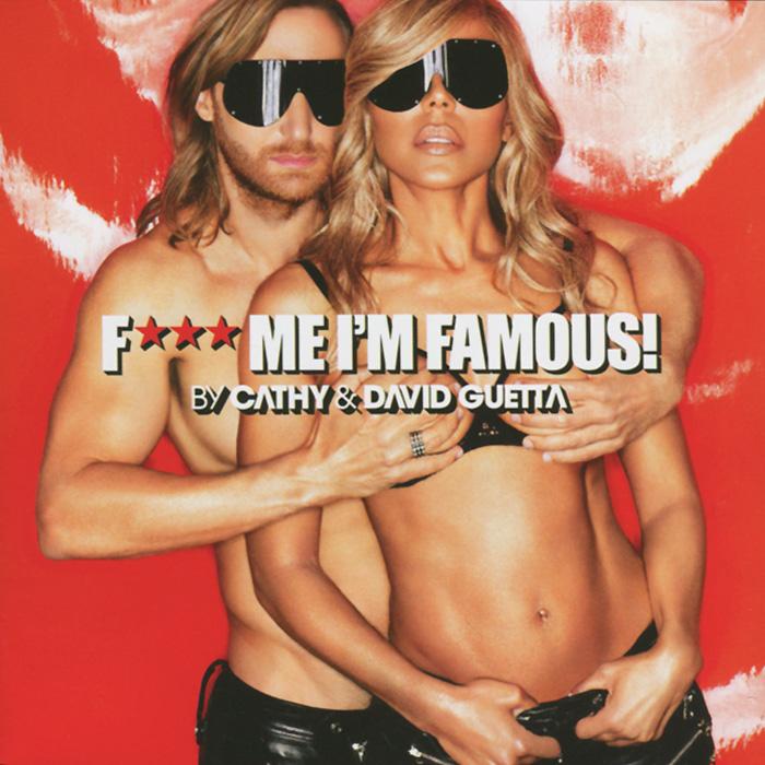 Дэвид Гетта David Guetta. F... Me I'm Famous 2013 дэвид гетта david guetta one love