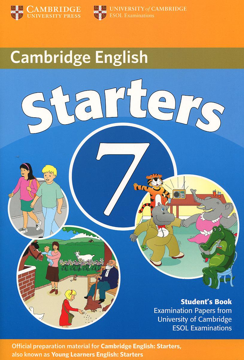 Cambridge English 7: Starters: Student's Book cambridge plays the pyjama party elt edition cambridge storybooks