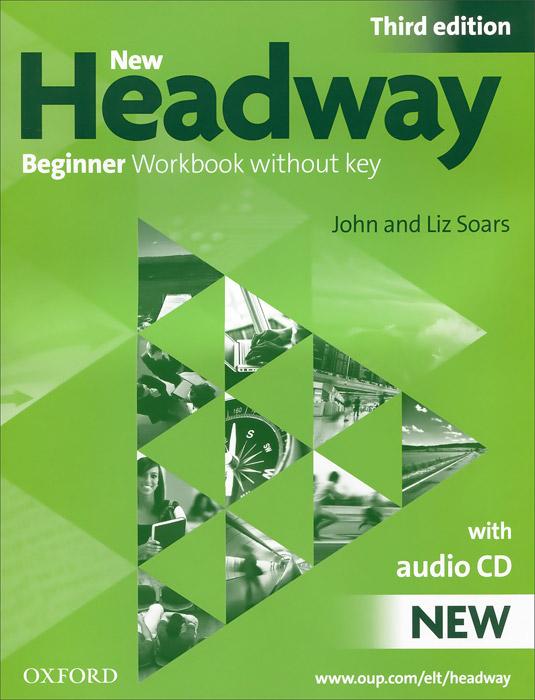 New Headway: Beginner Workbook Without Key (+ CD) straightforward beginner workbook with key cd