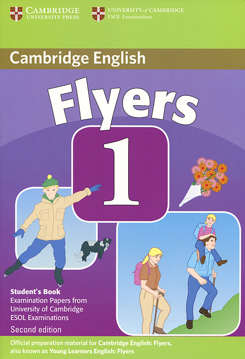 Flyers 1: Student's Book: Examination Papers from the University of Cambridge ESOL Examinations cambridge ielts 4 examination papers from the university of cambridge esol examinations english for speakers of other languages