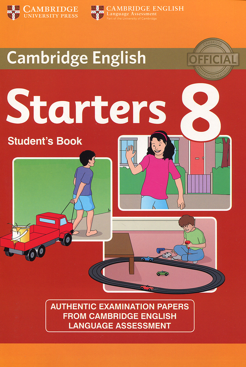 Starters 8: Student's Book: A1: Authentic Examination Papers from Cambridge English Language Assessment movers 3 a1 student s book authentic examination papers