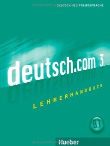 deutsch.com 3, Lehrerhandbuch kommunikation in tourismus lehrerhandbuch