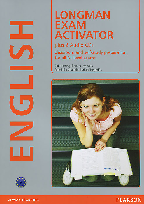 Longman Exam Activator: Classroom and Self-Study Preparation for All B1 Level Exams (+ 2 CD) цена и фото