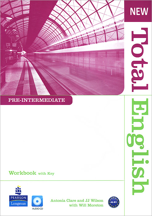 New Total English: Pre-Intermediate: Workbook with Key (+ CD) clare antonia wilson jj moreton will total english pre interm 2nd wb key audio cd