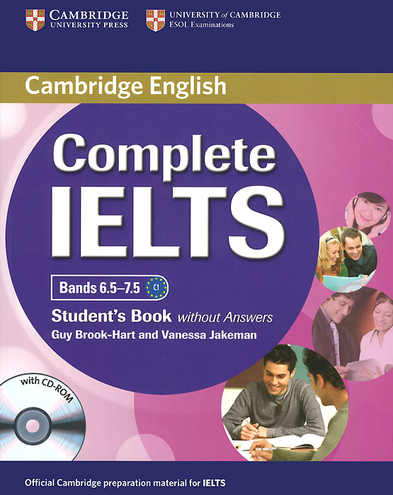 Complete IELTS: Bands 6.5-7.5: Student's Book without Answers (+ CD-ROM) new insight into ielts workbook pack audio cd