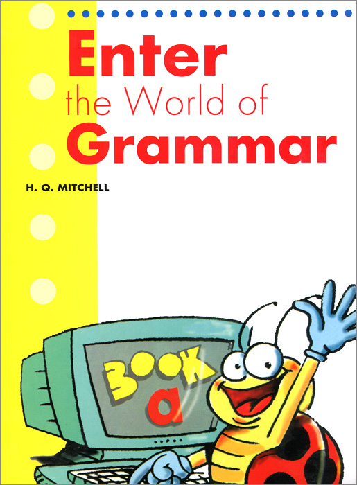 Enter the World of Grammar: Book A enter the world of grammar book 4