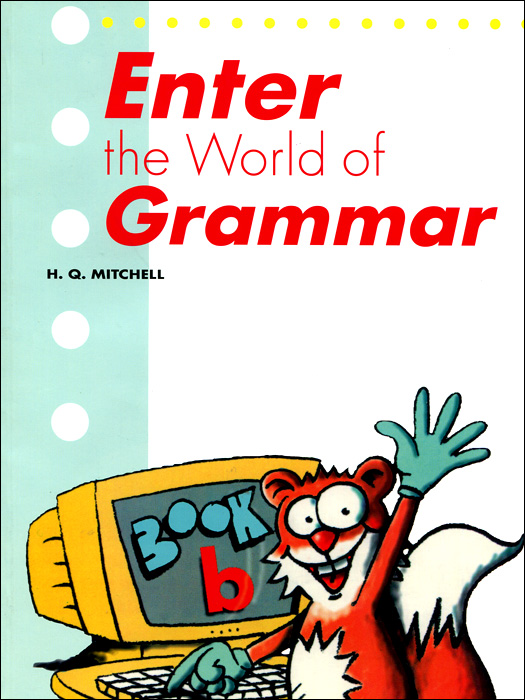 Enter the World of Grammar: Book B enter the world of grammar book 4
