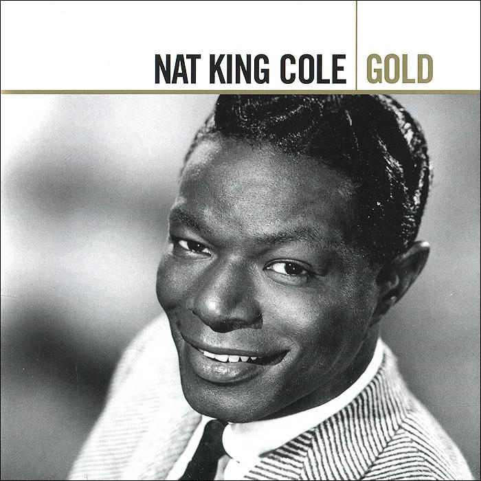 Нэт Кинг Коул Nat King Cole. Gold (2 CD) нэт кинг коул nat king cole his musical autobiography 10 cd 2 dvd