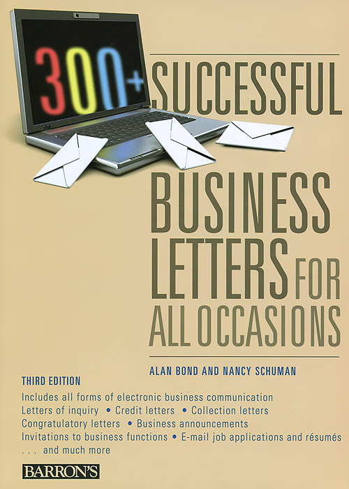 Alan Bond and Nancy Schuman. 300+ Successful Business Letters for All Occasions | Schuman Nancy, Bond Alan