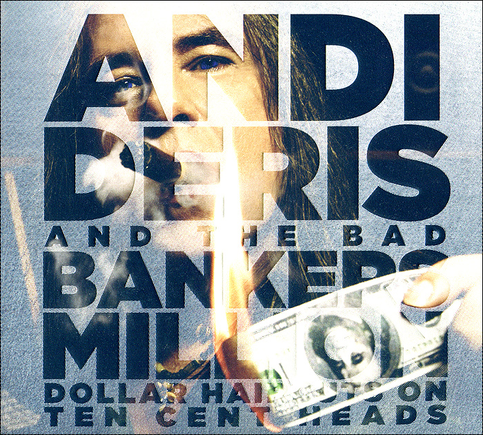 Энди Дериз,The Bad Bankers Andi Deris And The Bad Bankers. Million Dollar Haircuts On Ten Cent Heads (2 CD) lisa jackson million dollar baby