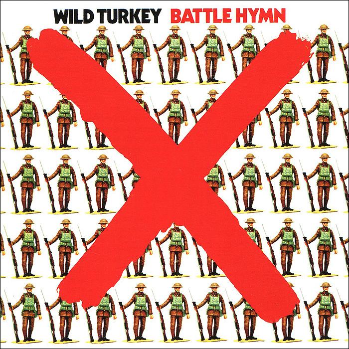 Wild Turkey Wild Turkey. Battle Hymn. Remastered Edition перья индюка joyfish turkey tails