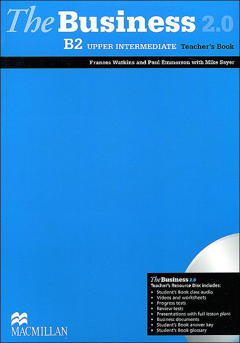 The Business 2.0: Teacher's Book: Upper Intermediate B2 Level (+ CD-ROM)