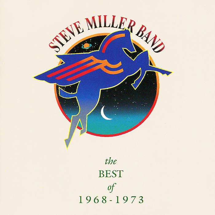 The Steve Miller Band Steve Miller Band. Best Of...1968 - 1973 steve miller steve miller band recall the beginning a journey from eden page 10 page 2 page 10 page 3